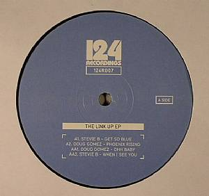 STEVIE B/DOUG GOMEZ - The Link Up EP