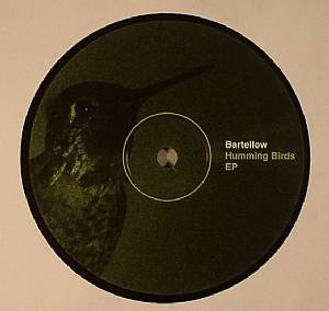 BARTELLOW - Humming Birds EP