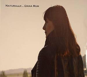 RUH, Dana - Naturally