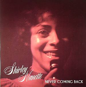 NANETTE, Shirley - Never Coming Back