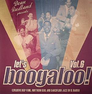 VARIOUS - Let's Boogaloo! Vol 6: Explosive Deep Funk Northern Soul & Dancefloor Jazz En El Barrio