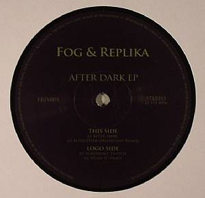 FOG & REPLIKA - After Dark EP