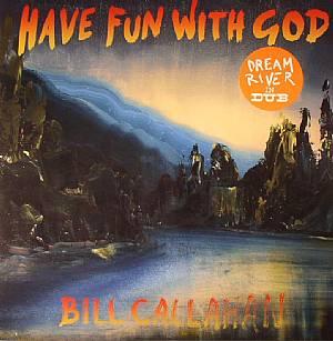 CALLAHAN, Bill - Have Fun With God