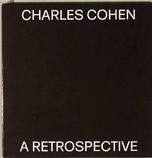 COHEN, Charles - A Retrospective