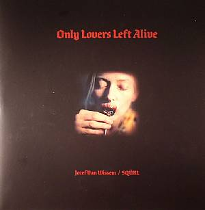 VARIOUS - Only Lovers Left Alive (Soundtrack)
