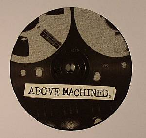 ABOVE MACHINED - Above Machined Volume 1