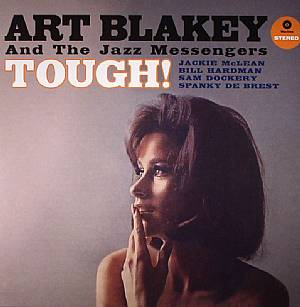 ART BLAKEY & THE JAZZ MESSENGERS - Tough!