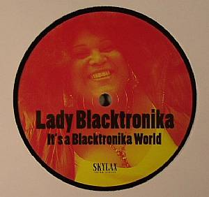 LADY BLACKTRONIKA - It's A Blacktronika World