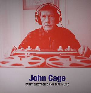 CAGE, John - Early Electronic & Tape Music