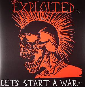 EXPLOITED, The - Lets Start A War