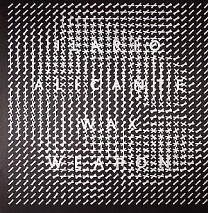 ALICANTE, Ilario - Wax Weapon EP