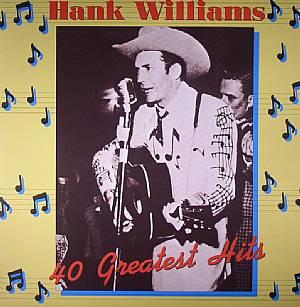 WILLIAMS, Hank - 40 Greatest Hits
