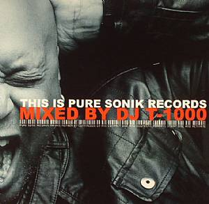 DJ T 1000/VARIOUS - This Is Pure Sonik Records
