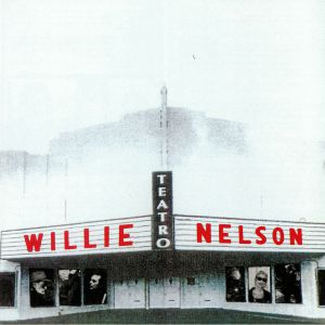 NELSON, Willie - Teatro (remastered) (Record Store Day 2015)