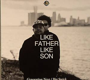 GENERATION NEXT/BIG STRICK - Like Father Like Son