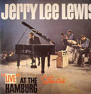 LEWIS, Jerry Lee - Live At The Star Club Hamburg