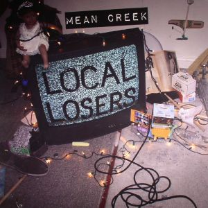 MEAN CREEK - Local Losers