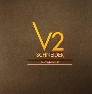 V2 SCHNEIDER - Tape Works 1981-85