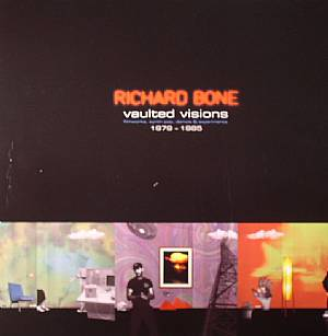 BONE, Richard - Vaulted Visions Filmworks, Synth Pop, Demos & Experiments 1978-83