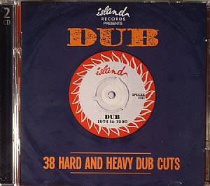 VARIOUS - Island Records Presents Dub: 38 Hard & Heavy Dub Cuts