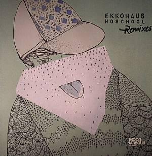 EKKOHAUS - Noschool Remixes