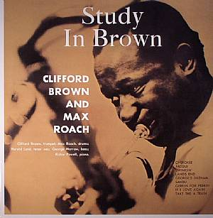BROWN, Clifford/MAX ROACH QUINTET - Study In Brown (remastered)