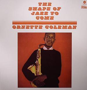 COLEMAN, Ornette - The Shape Of Jazz To Come (stereo) (remastered)