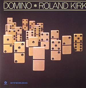 KIRK, Roland - Domino (remastered)