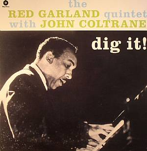 RED GARLAND, The with JOHN COLTRANE - Dig It!