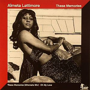 LATTIMORE, Almeta - These Memories (alternate mix)