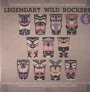 VARIOUS - Keb Darge & Little Edith's Legendary Wild Rockers 4: A Collection Of Rare Rockabilly & Surf From The Fifties & Sixties