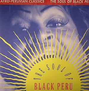 VARIOUS - Afro Peruvian Classics: The Soul Of Black Peru