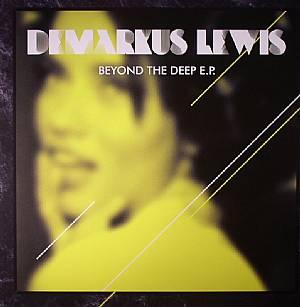 LEWIS, Demarkus - Beyond The Deep EP