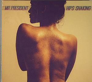 MR PRESIDENT - Hips Shaking