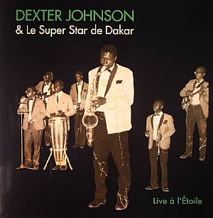 JOHNSON, Dexter/LE SUPER STAR DE DAKAR - Live A L'etolie