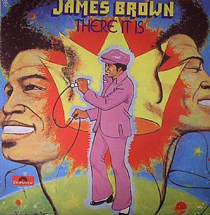 BROWN, James - There It Is