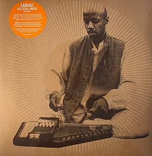 LARAAJI - Celestial Music 1978-2011