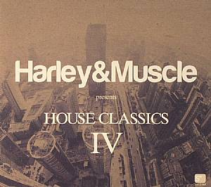 HARLEY & MUSCLE/VARIOUS - House Classics IV