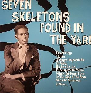 VARIOUS - Seven Skeletons Found In The Yard: Trinidad Calypsos 1928-1947