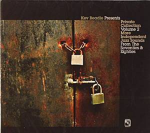 BEADLE, Kev/VARIOUS - Kevin Beadle Presents Private Collection Volume 2 : More Independent Jazz Sounds From The Seventies & Eighties