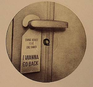 CHANGE REQUEST feat CHEZ DAMIER - I Wanna Go Back