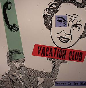 VACATION CLUB - Heaven Is Too High