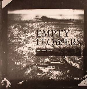 EMPTY FLOWERS - The Air You Found