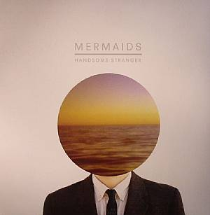 MERMAIDS - Handsome Stranger