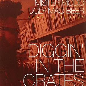 MISTER MODO/UGLY MAC BEER feat F STOKES - Diggin' In The Crates