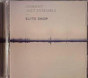 AMBIENT JAZZ ENSEMBLE - Suite Shop