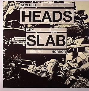 SEVERED HEADS - City Slab Horror