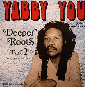 YABBY YOU/THE PROPHETS - Deeper Roots Part 2