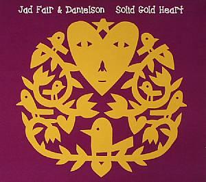 FAIR, Jad/DANIELSON - Solid Gold Heart