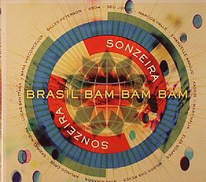SONZEIRA - Gilles Peterson Presents Brasil Bam Bam Bam